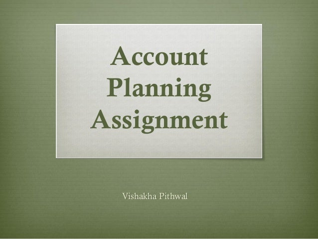 Account PlanningAssignment  Vishakha Pithwal