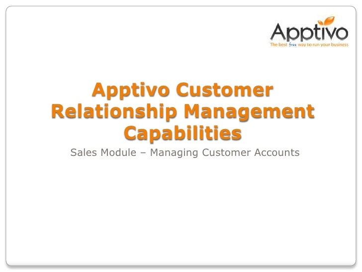 ApptivoCustomer Relationship Management Capabilities<br />Sales Module – Managing Customer Accounts<br />