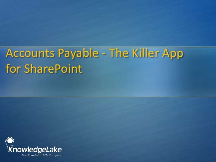 Accounts Payable - The Killer App for SharePoint<br />