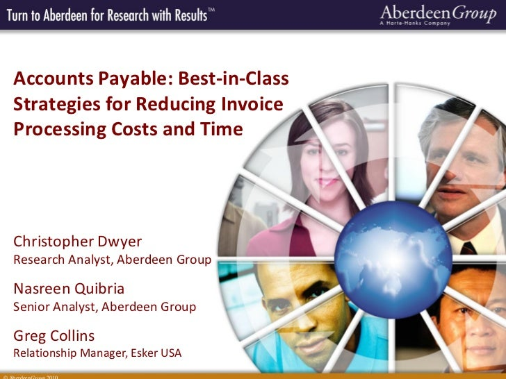 Accounts Payable: Best-in-ClassStrategies for Reducing InvoiceProcessing Costs and TimeChristopher DwyerResearch Analyst, ...
