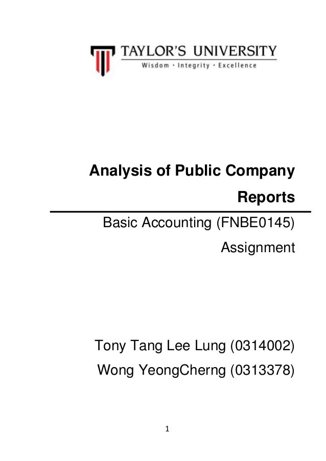 Analysis of Public Company Reports Basic Accounting (FNBE0145) Assignment  Tony Tang Lee Lung (0314002) Wong YeongCherng (...