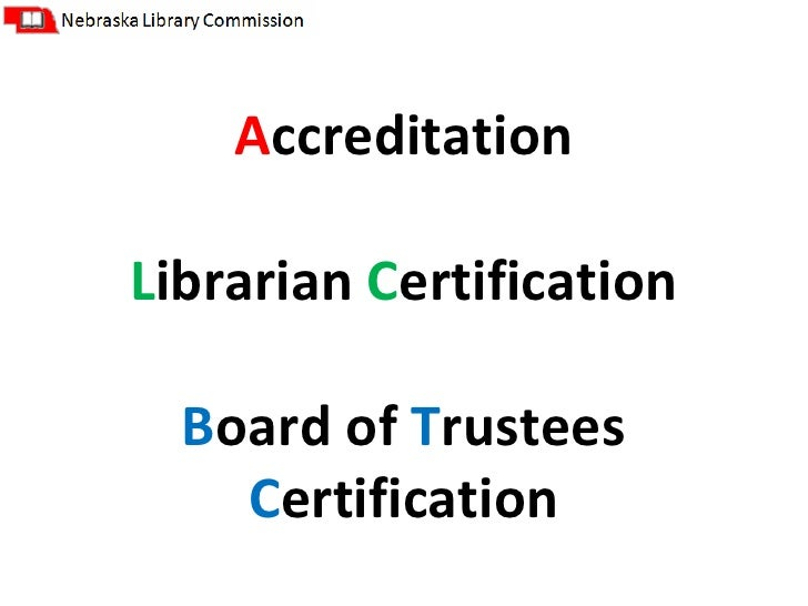 NCompass Live: Nebraska Library Accreditation, Librarian Certification and Library Board Certification: The Whys & Hows