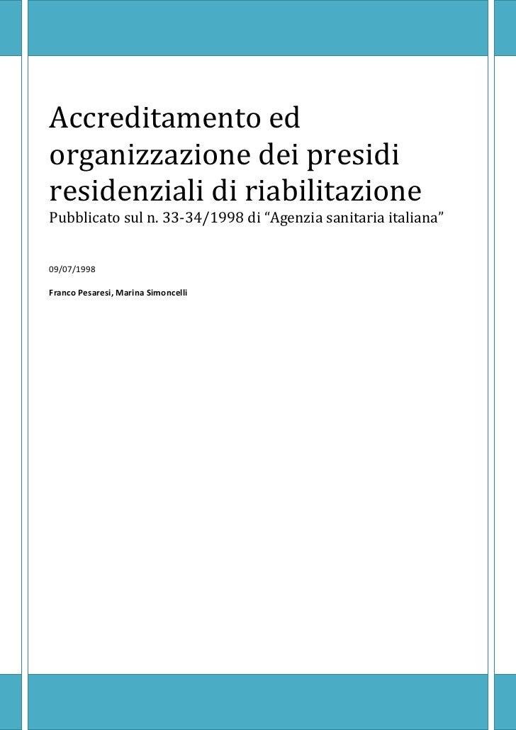 """Accreditamento edorganizzazione dei presidiresidenziali di riabilitazionePubblicato sul n. 33-34/1998 di """"Agenzia sanitari..."""