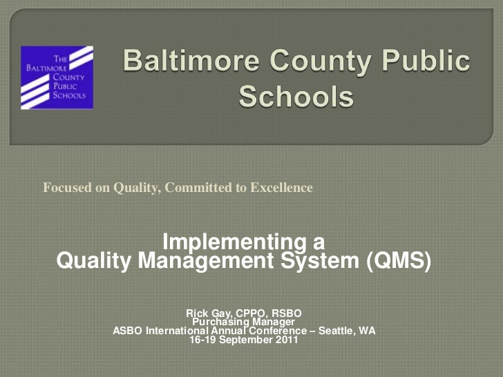 Baltimore County Public Schools<br />Focused on Quality, Committed to Excellence<br />Implementing a<br />Quality Manageme...