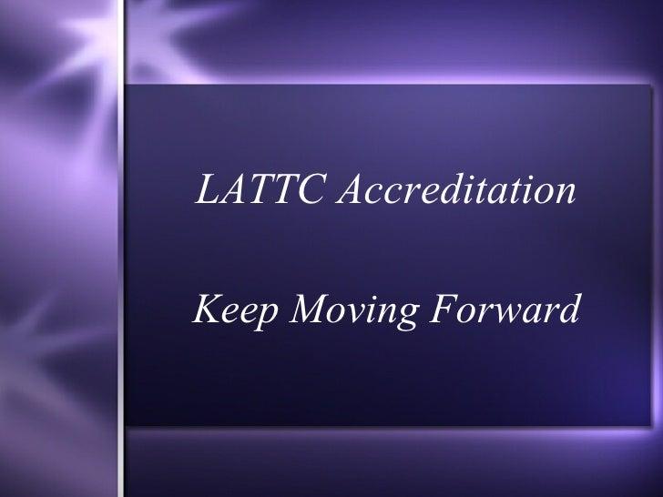 LATTC Accreditation Keep Moving Forward