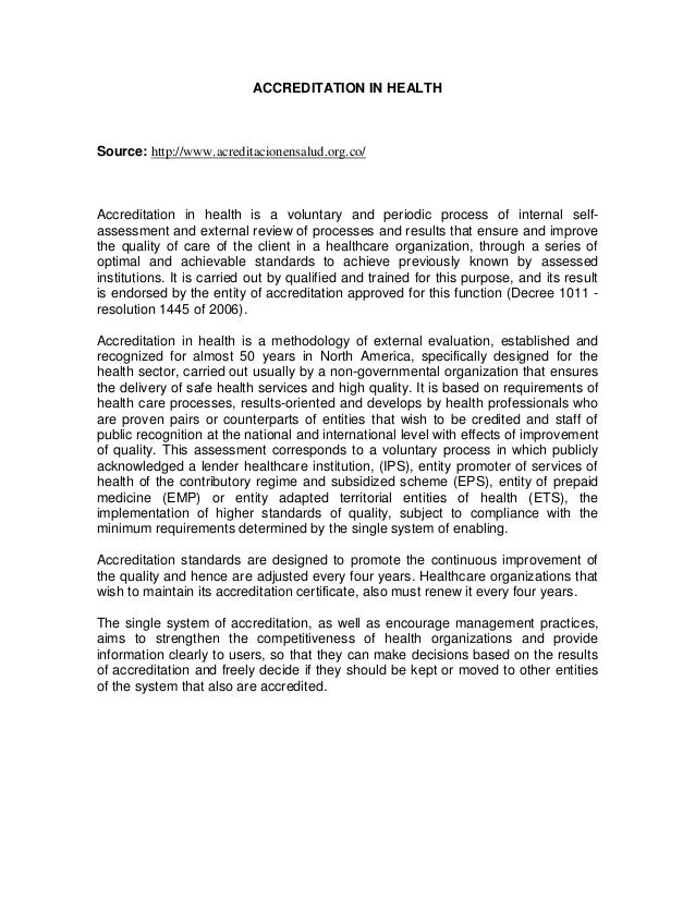 ACCREDITATION IN HEALTH Source: http://www.acreditacionensalud.org.co/ Accreditation in health is a voluntary and periodic...