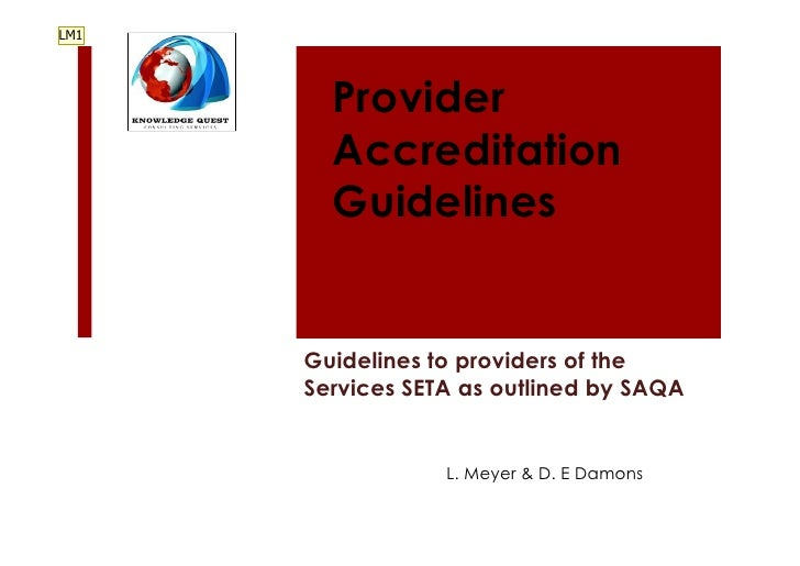 LM1        Provider        Accreditation        Guidelines      Guidelines to providers of the      Services SETA as outli...