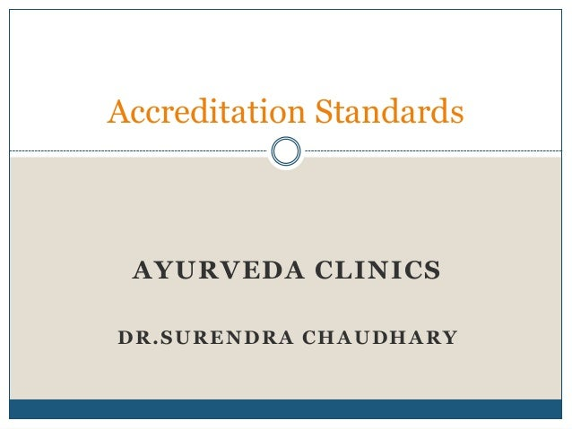 Accreditation Standards  AYURVEDA CLINICS DR.SURENDRA CHAUDHARY