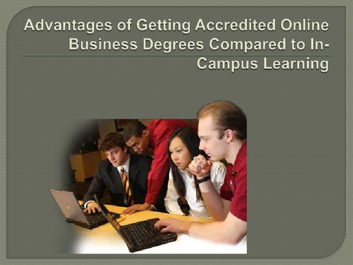 Advantages of Getting Accredited Online Business Degrees Compared to In-Campus Learning