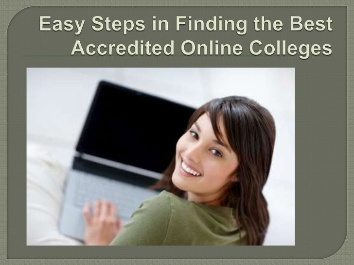 Easy Steps in Finding the Best Accredited Online Colleges