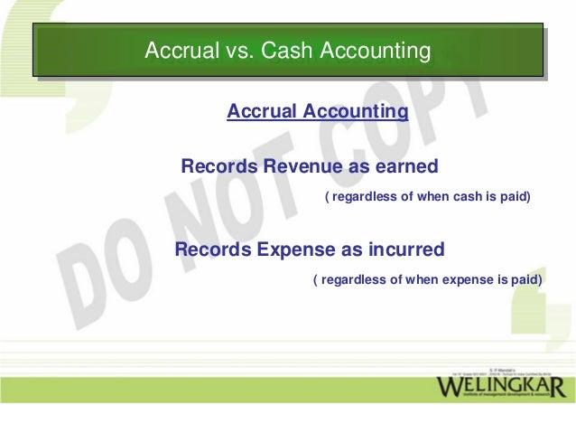 Accrual vs. Cash AccountingAccrual vs. Cash Accounting       Accrual Accounting   Records Revenue as earned               ...