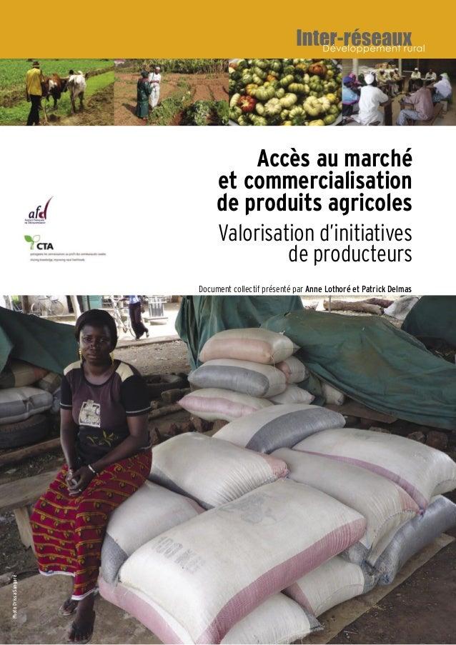 Accès au marché et commercialisation de produits agricoles Valorisation d'initiatives de producteurs Document collectif pr...