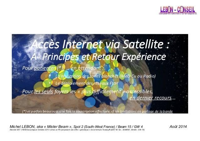 Accès Internet via Satellite: A- Principes et Retour Expérience Pour patienter (*), … en attendant :  La résorption des ...