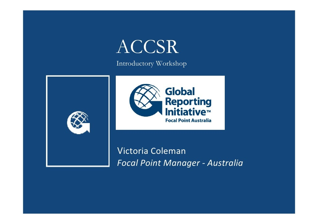 ACCSR Introductory Workshop     Victoria Coleman Focal Point Manager - Australia