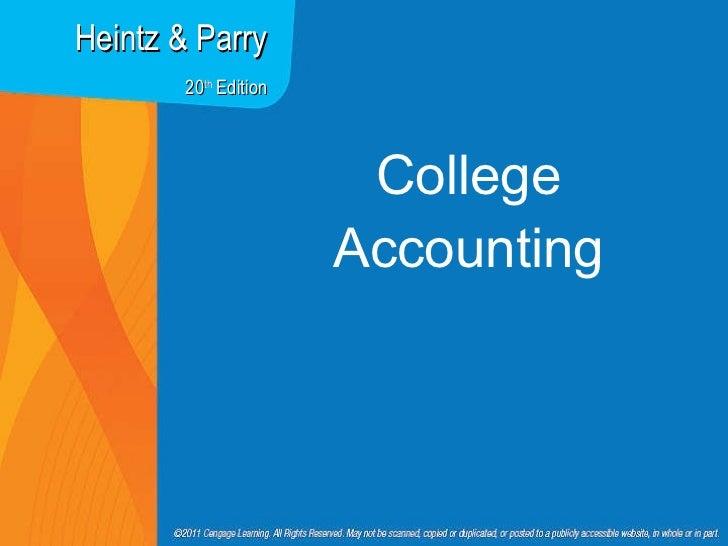 <ul><li>College Accounting </li></ul>Heintz & Parry 20 th  Edition
