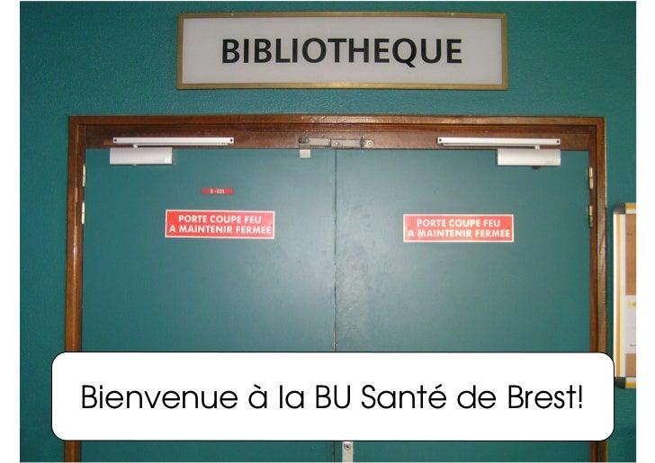 Bienvenue à la BU Santé de Brest!