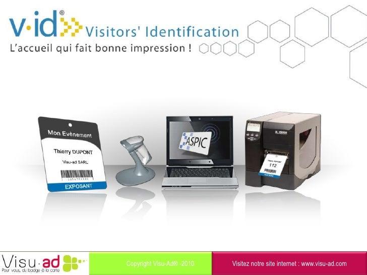 Solution V.id©<br />Copyright Visu-Ad® - janvier 2010<br />Visitez notre site internet : www.visu-ad.com<br />           ...