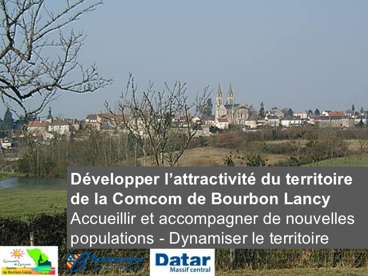 Développer l'attractivité du territoirede la Comcom de Bourbon LancyAccueillir et accompagner de nouvellespopulations - Dy...