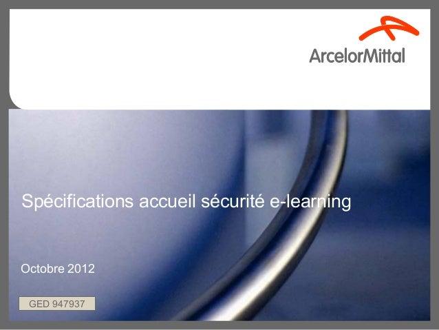 Spécifications accueil sécurité e-learningOctobre 2012GED 947937