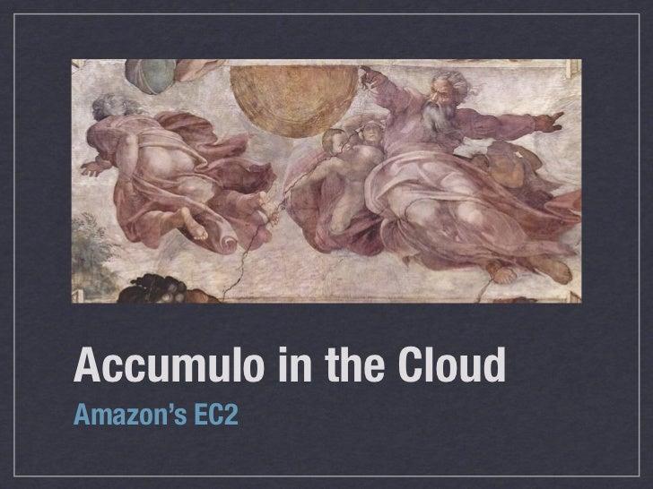 Accumulo in the CloudAmazon's EC2
