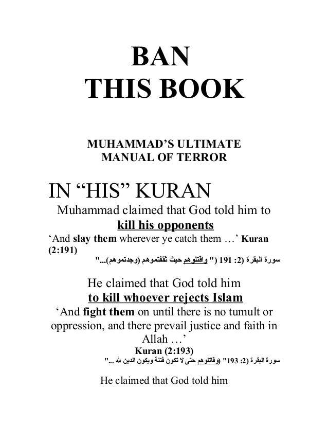"BAN          THIS BOOK          MUHAMMAD'S ULTIMATE           MANUAL OF TERRORIN ""HIS"" KURAN  Muhammad claimed that God to..."