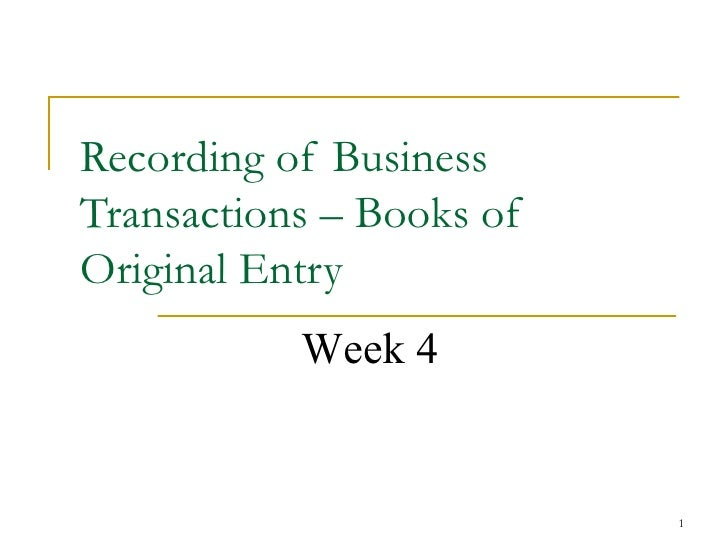 Recording of Business Transactions – Books of Original Entry Week 4