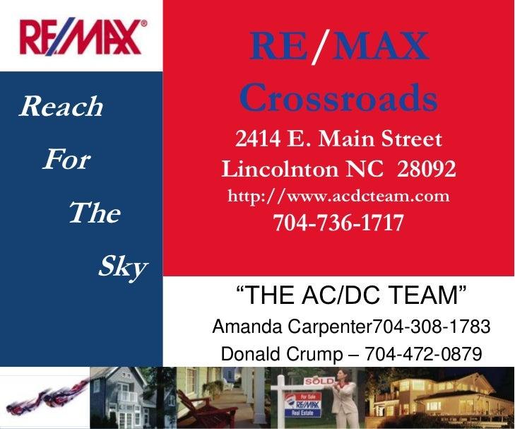 RE/MAXReach          Crossroads              2414 E. Main Street For         Lincolnton NC 28092              http://www.a...