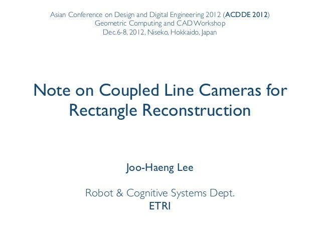 Asian Conference on Design and Digital Engineering 2012 (ACDDE 2012)                Geometric Computing and CAD Workshop  ...