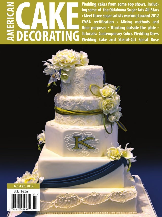 Jan./Feb. 2012Wedding cakes from some top shows, includ-ing some of the Oklahoma Sugar Arts All-Stars•Meetthreesugarartist...