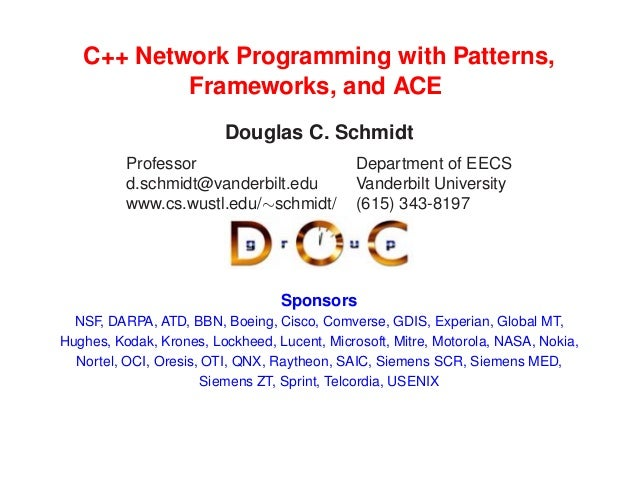 C++ Network Programming with Patterns,           Frameworks, and ACE                         Douglas C. Schmidt          P...