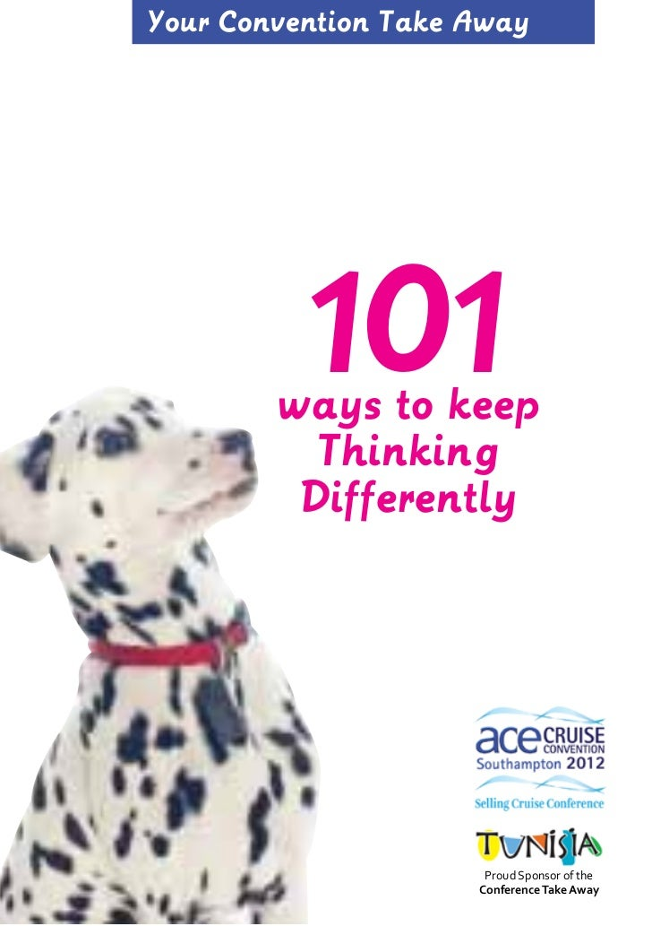 Your Convention Take Away          101        ways to keep          Thinking         Differently                      Prou...