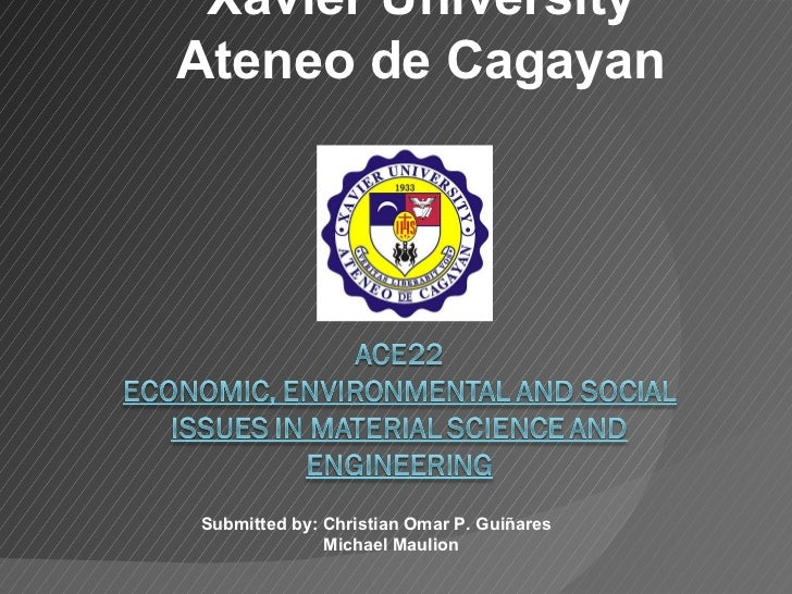 Xavier University Ateneo de Cagayan Submitted by: Christian Omar P. Guiñares Michael Maulion