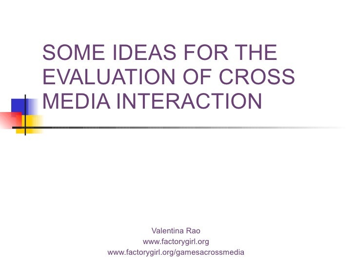 Some ideas for the evaluation of cross media interaction