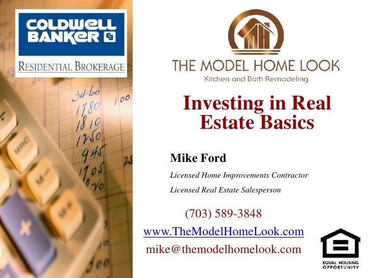 Investing in Real Estate Basics <br />Mike Ford<br />Licensed Home Improvements Contractor<br />Licensed Real Estate Sales...