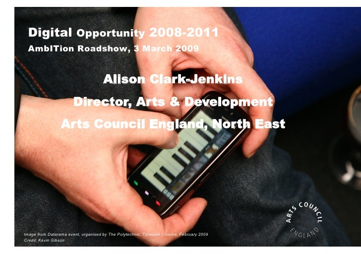 Arts Council England: Digital Opportunity and Ambition by Alison Clark-Jenkins