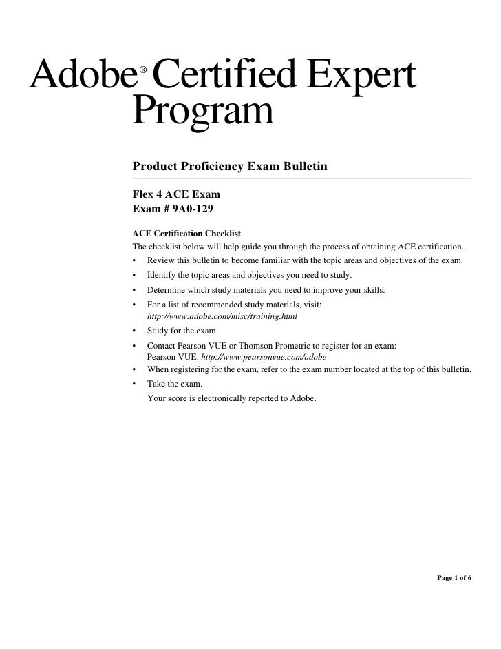 Adobe Certified Expert         ®     Program     Product Proficiency Exam Bulletin     Flex 4 ACE Exam     Exam # 9A0-129 ...