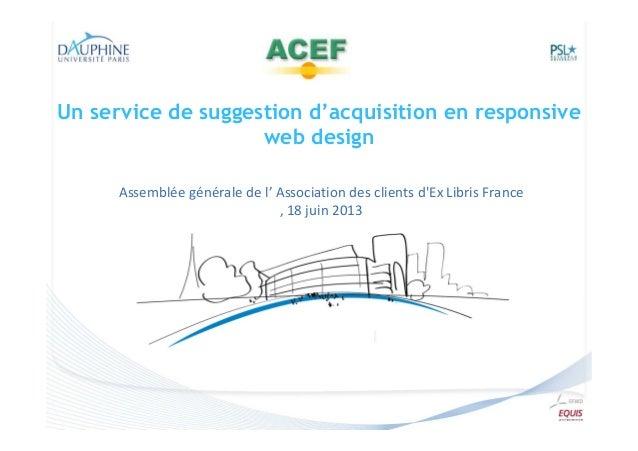 Un service de suggestion d'acquisition en responsive web design Assemblée générale de l' Association des clients d'Ex Libr...