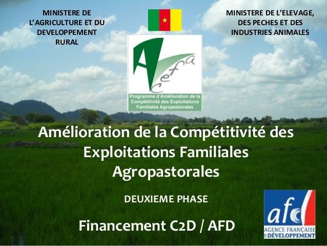 Programme d'Amélioration de la Compétitivité des Exploitations Familiales Agropastorales Financement C2D / AFD 19/02/15Pro...