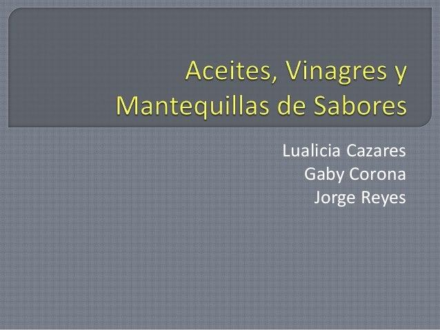 Lualicia Cazares Gaby Corona Jorge Reyes