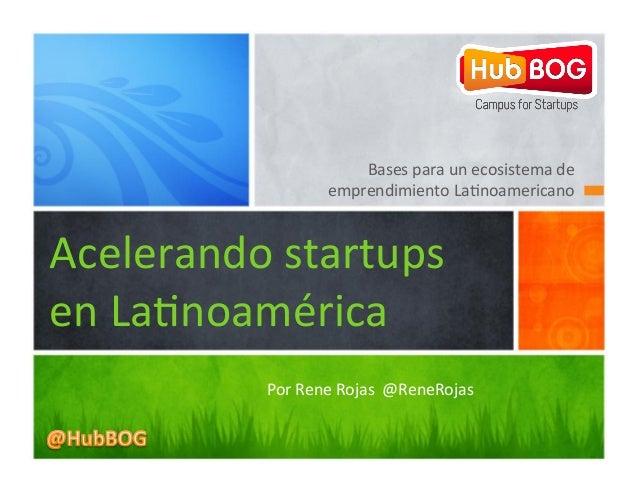 Bases para un ecosistema de                          emprendimiento La1noamericano Acelerando startups e...