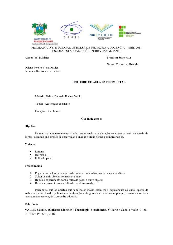 PROGRAMA INSTITUCIONAL DE BOLSA DE INICIAÇÃO À DOCÊNCIA – PIBID 2011                 ESCOLA ESTADUAL JOSÉ BEZERRA CAVALCAN...