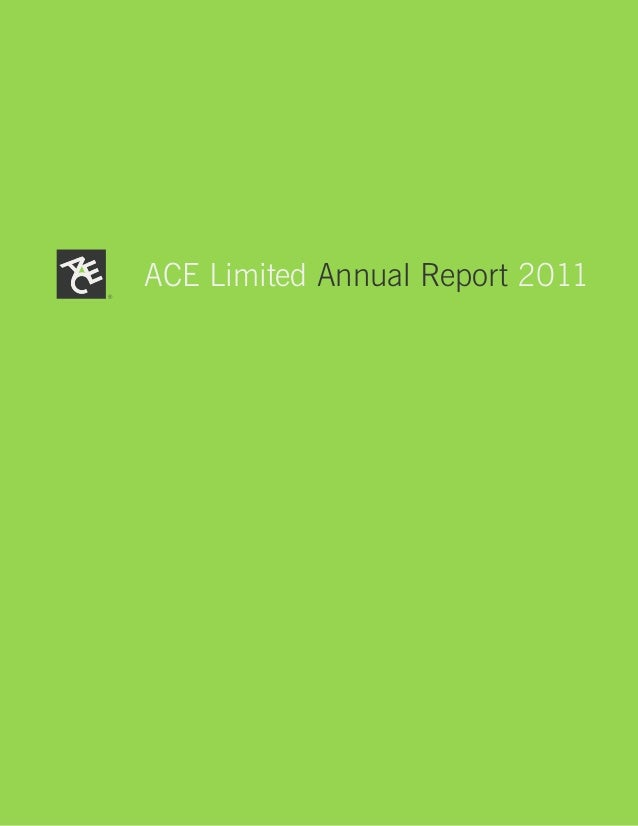 ACE Limited                                      ACE Limited Annual Report 2011                 Annual Report 2011ACE Limi...