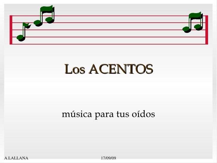 Los ACENTOS música para tus oídos