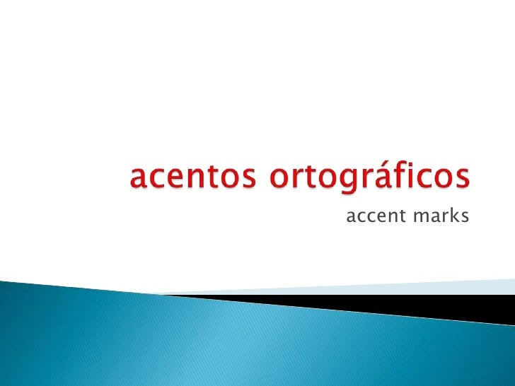 acentosortográficos<br />accent marks<br />