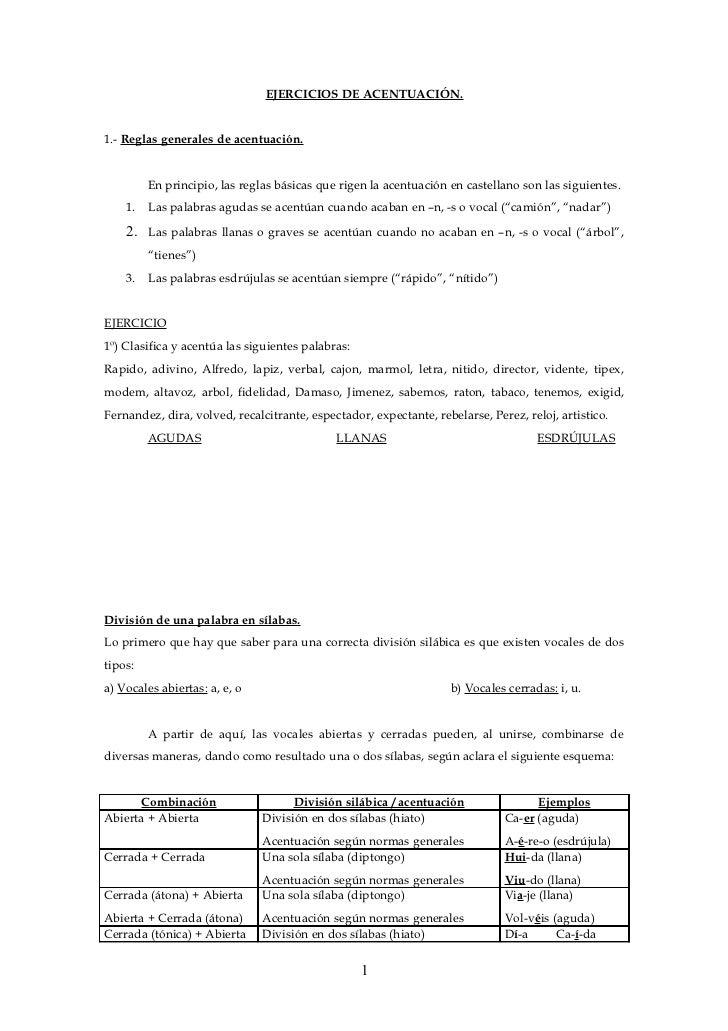 EJERCICIOS DE ACENTUACIÓN.1.- Reglas generales de acentuación.         En principio, las reglas básicas que rigen la acent...