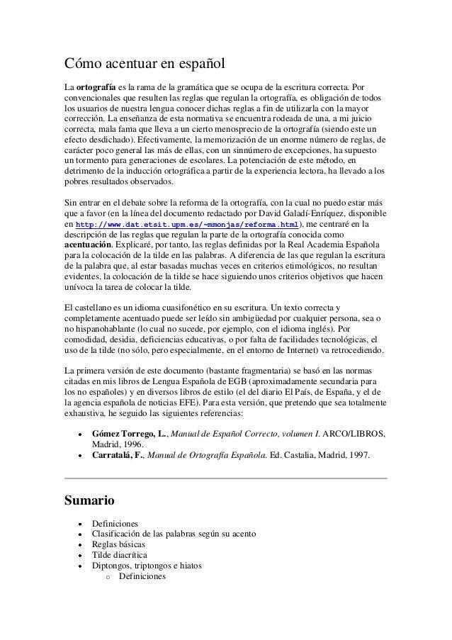 Cómo acentuar en españolLa ortografía es la rama de la gramática que se ocupa de la escritura correcta. Porconvencionales ...
