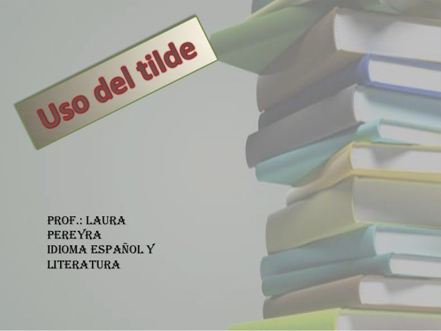 Prof.: LauraPereyraIdioma Español yLiteratura