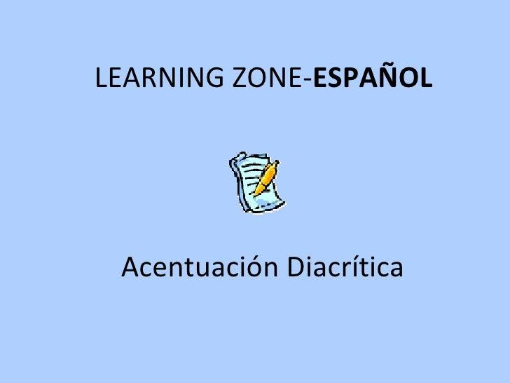Acentuación Diacrítica LEARNING ZONE- ESPAÑOL