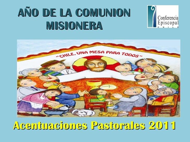 AÑO DE LA COMUNION MISIONERA Acentuaciones Pastorales 2011