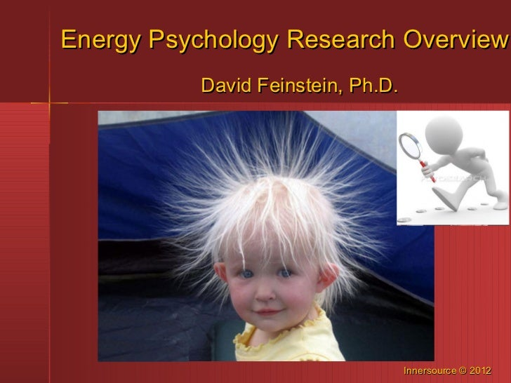 Energy Psychology Research Overview          David Feinstein, Ph.D.                                   Innersource © 2012